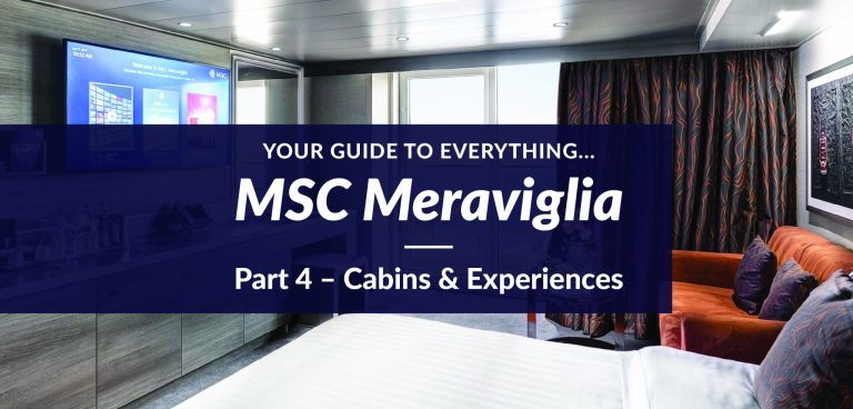 Everything MSC Meraviglia – Part 4 – Cabins and Experiences Guide