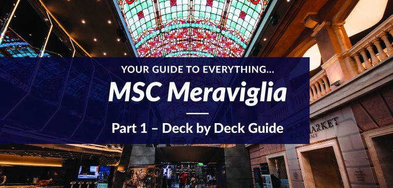 Everything MSC Meraviglia – Part 1 – Deck by Deck Guide