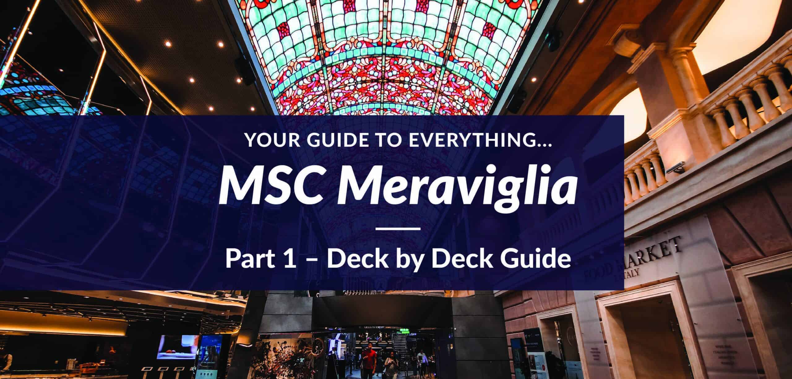 MSC Meraviglia - Part 1 - Deck by Deck Guide