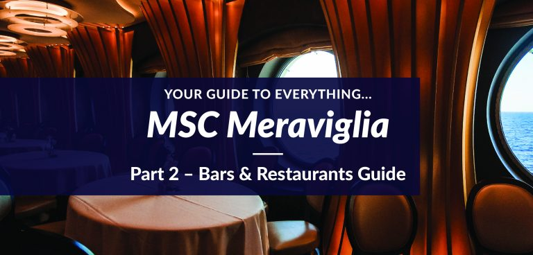 Everything MSC Meraviglia – Part 2 – Bars and Restaurants Guide